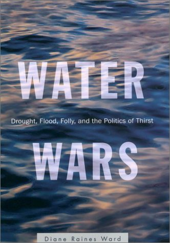 Wars Water (Water Wars: Drought, Flood, Folly and the Politics of Thirst)