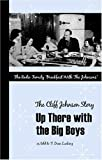 The Cliff Johnson Story : Up There with the Big Boys, F. Dean Lueking, 0975896709
