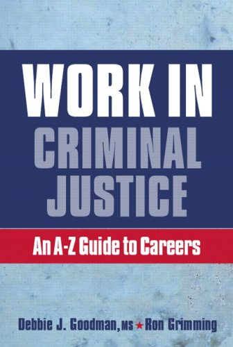 Work in Criminal Justice: An A-Z Guide to Careers in Criminal Justice