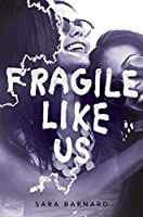 Fragile Like Us