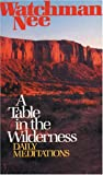 A Table in the Wilderness, Angus Kinnear and Watchman Nee, 0842369007