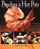 Fondues and Hot Pots, Susan Fuller Slack, 1557883696