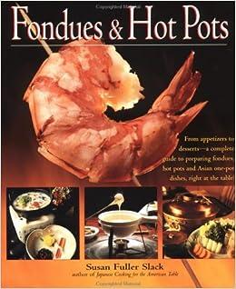 Fondues & Hot Pots: Susan Fuller Slack: 9781557883698: Amazon.com ... | {Fondues 83}