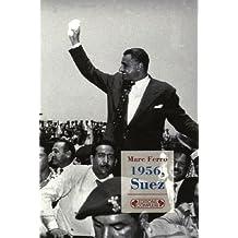 1956, Suez [nouvelle édition]