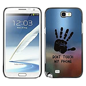 Design for Girls Plastic Cover Case FOR Samsung Note 2 N7100 DON'T TOUCH MY PHONE OBBA