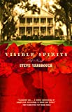Visible Spirits, Steve Yarbrough, 0375725776
