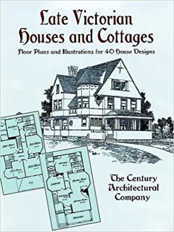 Late Victorian Houses And Cottages Floor Plans And Illustrations
