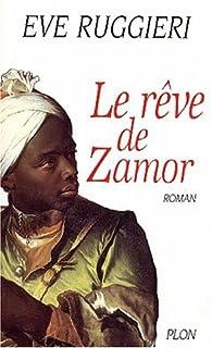 Le rêve de Zamor : roman, Ruggieri, Eve