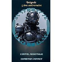 Cartel Robotique : L'intégrale (Lune Etoilée)