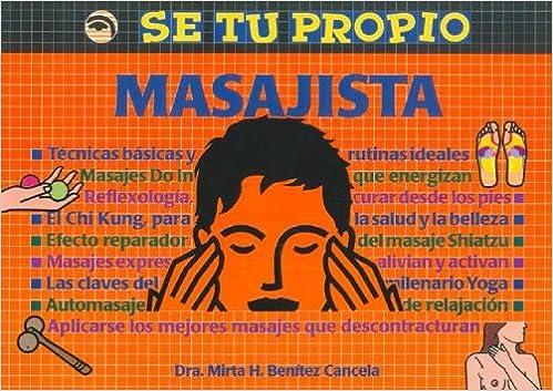 Se Tu Propio Masajista (Spanish Edition): Mirta Benitez ...