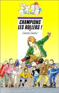 Champions les rollers ! par Chantal Cahour