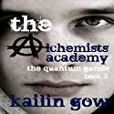 The Quantum Games: Alchemists Academy, #3 Audiobook by Kailin Gow Narrated by Chris Patton