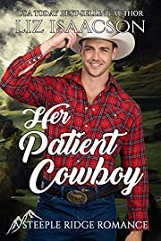 Her Patient Cowboy: A Buttars Brothers Novel (A Steeple Ridge Romance Book 5)
