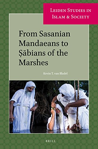 From Sasanian Mandaeans to bians of the Marshes (Leiden Studies in Islam and Society)
