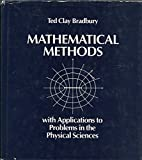 Mathematical Methods with Applications to Problems in the Physical Sciences, Ted C. Bradbury, 0471886394