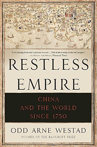 Restless Empire: China and the World Since 1750 [Odd Arne Westad] (Tapa Blanda)
