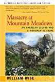 Massacre at Mountain Meadows, William Wise, 0595092586