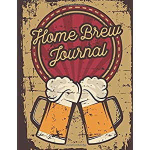 Home Brew Journal: Homebrew Log Book | Beer Brewing Journal | Beer Making Recipe Guide