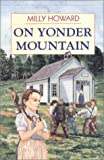 On Yonder Mountain, Milly Howard, 0890844623