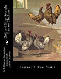 Gold and Silver Sebright Bantam Chickens (Volume 4)