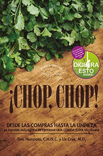 ¡CHOP, CHOP!: Desda Las Compras Hasta Limpieza - La Manera Más Rápida De Preparar Una Comida Super Saludable (Spanish Edition)