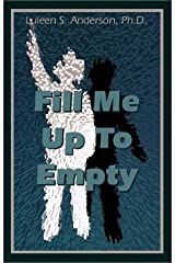 Fill Me Up to Empty Paperback