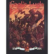 The Fools Luck: The Way of the Commoner