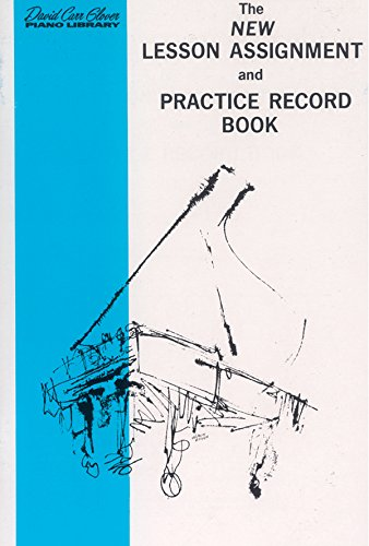 The New Lesson Assignment and Practice Record Book (David Carr Glover Piano Library)