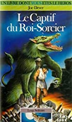 Loup Solitaire Tome 14 : Le Captif du roi-sorcier