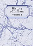 History of Indiana Volume 1, Fuller Brant, 5518834292