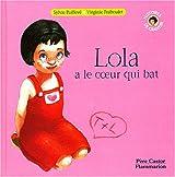 Lola a le coeur qui bat