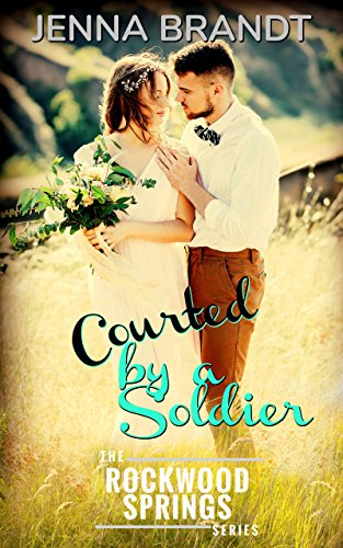 Courted by a Soldier: Inspirational historical western