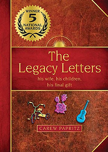 The Legacy Letters  his wife, his children, his final gift (WINNER- Gold Medal- Mom's Choice Awards) ()