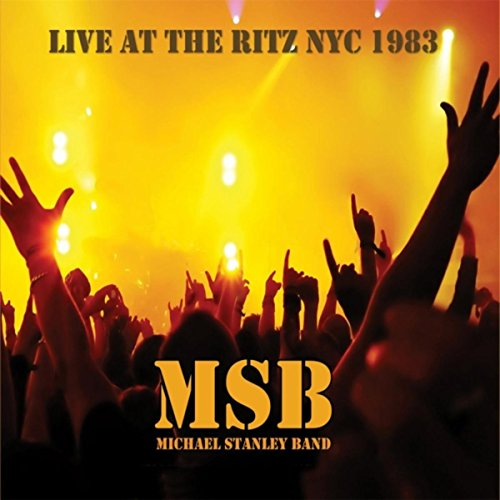 Live at the Ritz NYC 1983 - Michael Band Stanley
