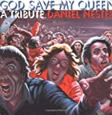 God Save My Queen: A Tribute by Nester, Daniel (2003) Paperback