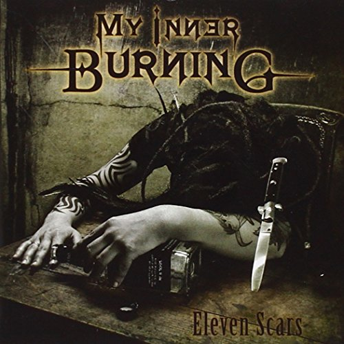 My Inner Burning: Eleven Scars (Audio CD)