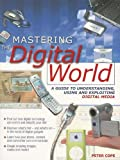 Mastering the Digital World, Peter Cope, 1844424618