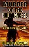 Murder of the Hula Dancers (A Leila Kahana Mystery) (Leila Kahana Mysteries) (Volume 3)