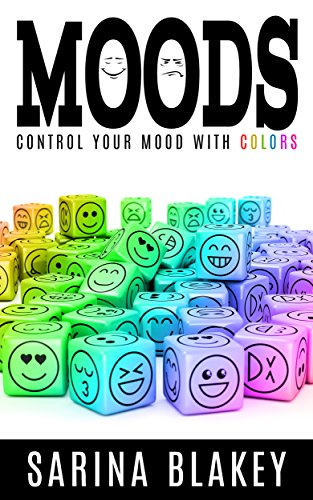 Moods Control Your Mood With Colors Kindle Edition By