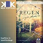 Regensymphonie | Jean-Pascal Ansermoz