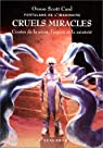 Portulans de l'imaginaire, tome 4 : Cruels miracles - Contes de la mort, l'espoir et la sainteté par Card