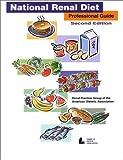 National Renal Diet : Professional Guide, Renal Dietitians Dietetic Practice Group, 0880914009