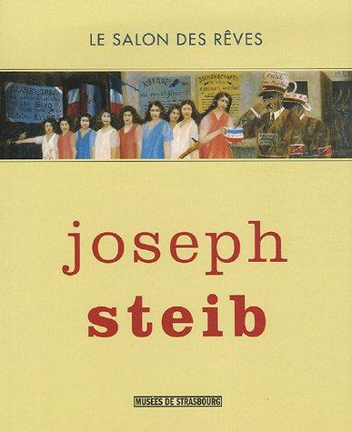 Joseph Steib : Le salon des rêves ~ Emmanuel Guigon, Fabrice Hergot, Tomi Ungerer, Sarkis