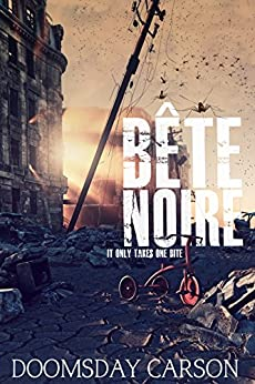 Bête Noire by [Carson, Doomsday]