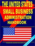 U. S. Small Business Administration Handbook, International Business Publications Staff and Global Investment and Business Center, Inc. Staff, 0739707264