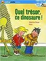 Quel trésor ce dinosaure ! par Rouer