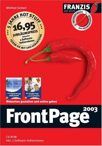 FrontPage 2003: Webseiten gestalten und online gehen (Hot Stuff)