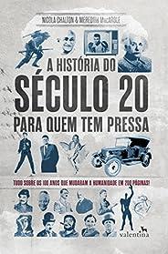 A história do século 20 para quem tem pressa: Tudo sobre os 100 anos que mudaram a humanidade em 200 páginas!