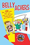 Belly Achers, Michael J. Pellowski and Applesauce Press Staff, 160433276X