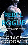 The Rebel and the Rogue (Interstellar Brides廬 Program Book 19)